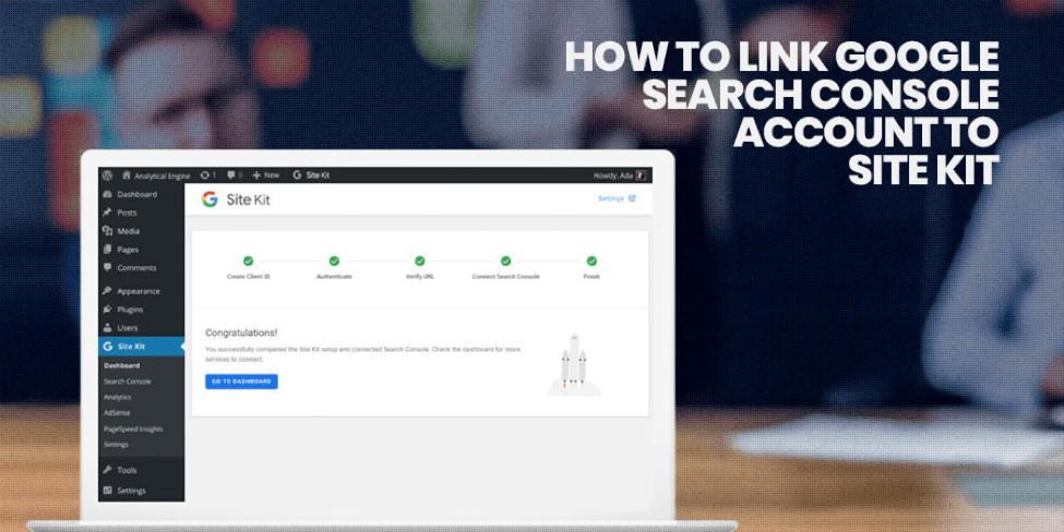 How to Link Google Search Console to Site Kit