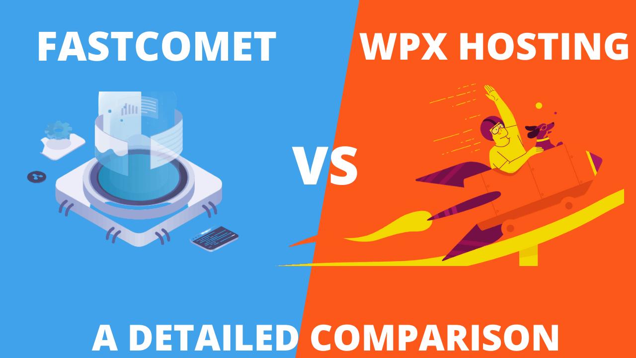 FastComet vs WPX hosting comparison
